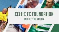 Celtic FC Foundation: End Of Year Review